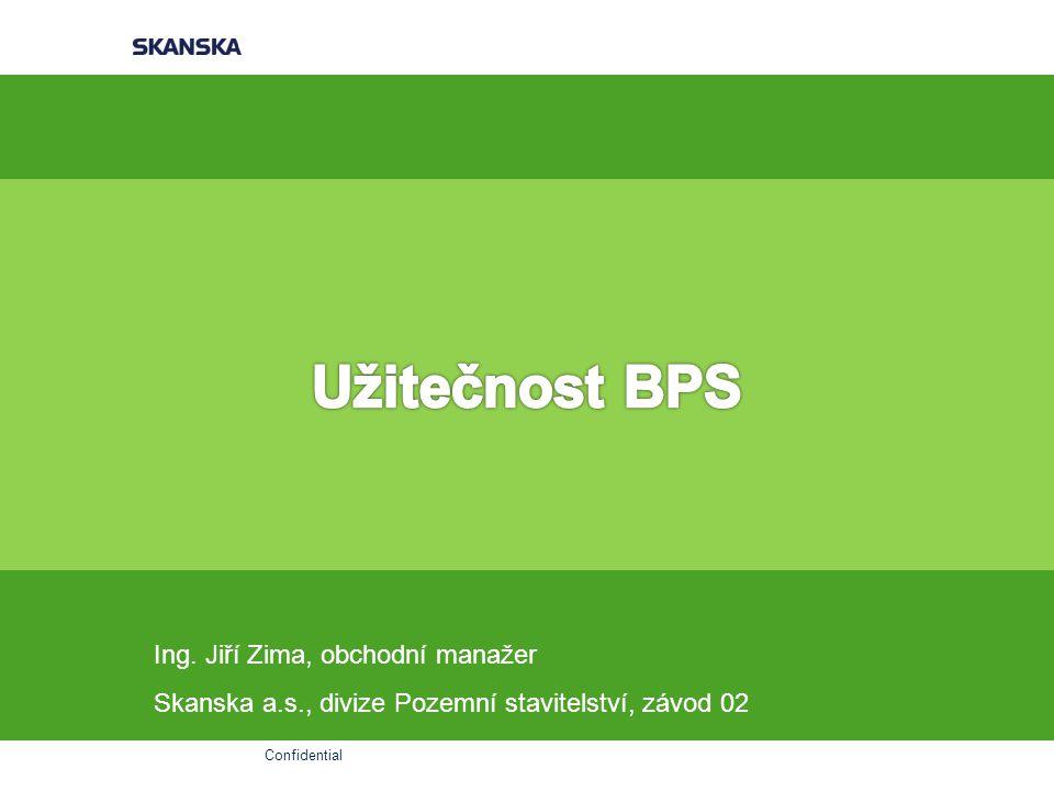 Confidential Ing. Jiří Zima, obchodní manažer Skanska a.s., divize Pozemní stavitelství, závod 02