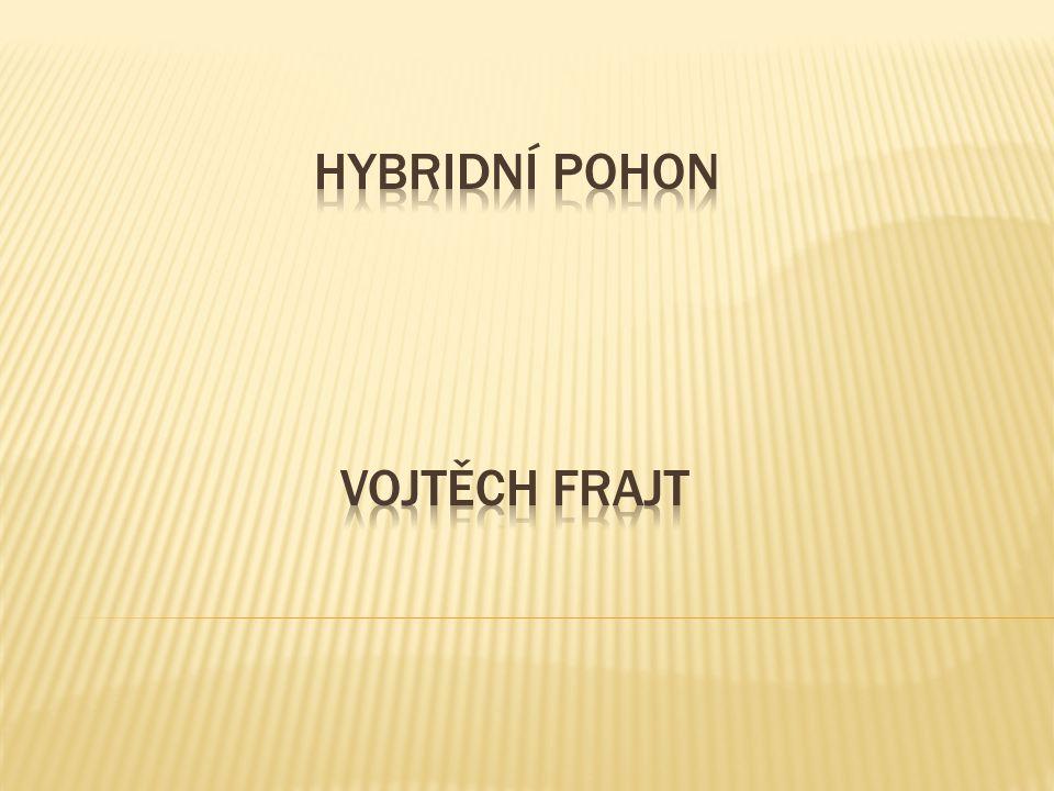  Historie  Hybrid  Přenos výkonu  Technické řešení  Výhody  Nevýhody