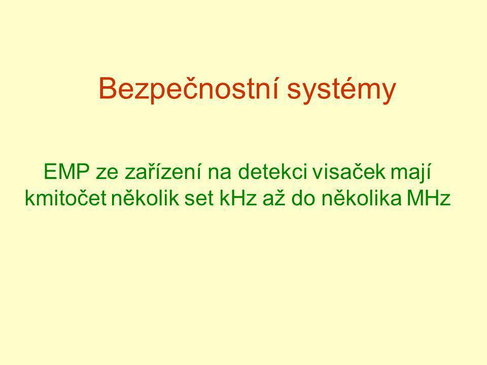Bezpečnostní systémy EMP ze zařízení na detekci visaček mají kmitočet několik set kHz až do několika MHz