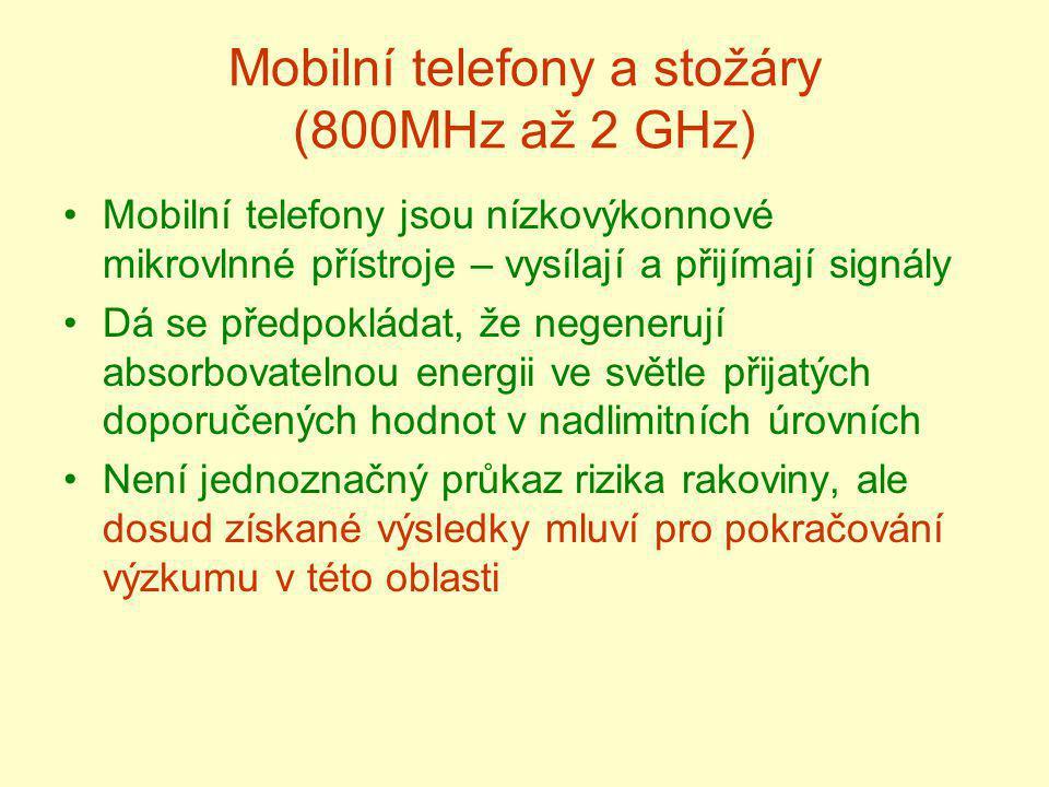 Mobilní telefony a stožáry (800MHz až 2 GHz) Mobilní telefony jsou nízkovýkonnové mikrovlnné přístroje – vysílají a přijímají signály Dá se předpoklád