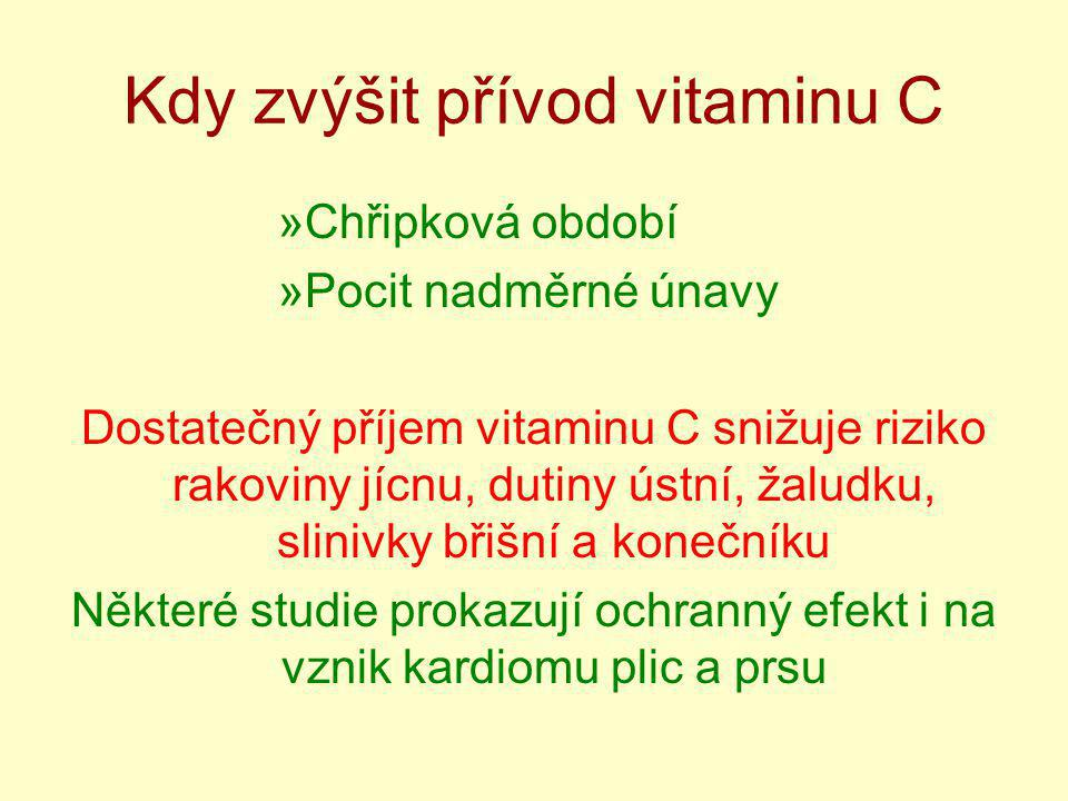 Kdy zvýšit přívod vitaminu C »Chřipková období »Pocit nadměrné únavy Dostatečný příjem vitaminu C snižuje riziko rakoviny jícnu, dutiny ústní, žaludku