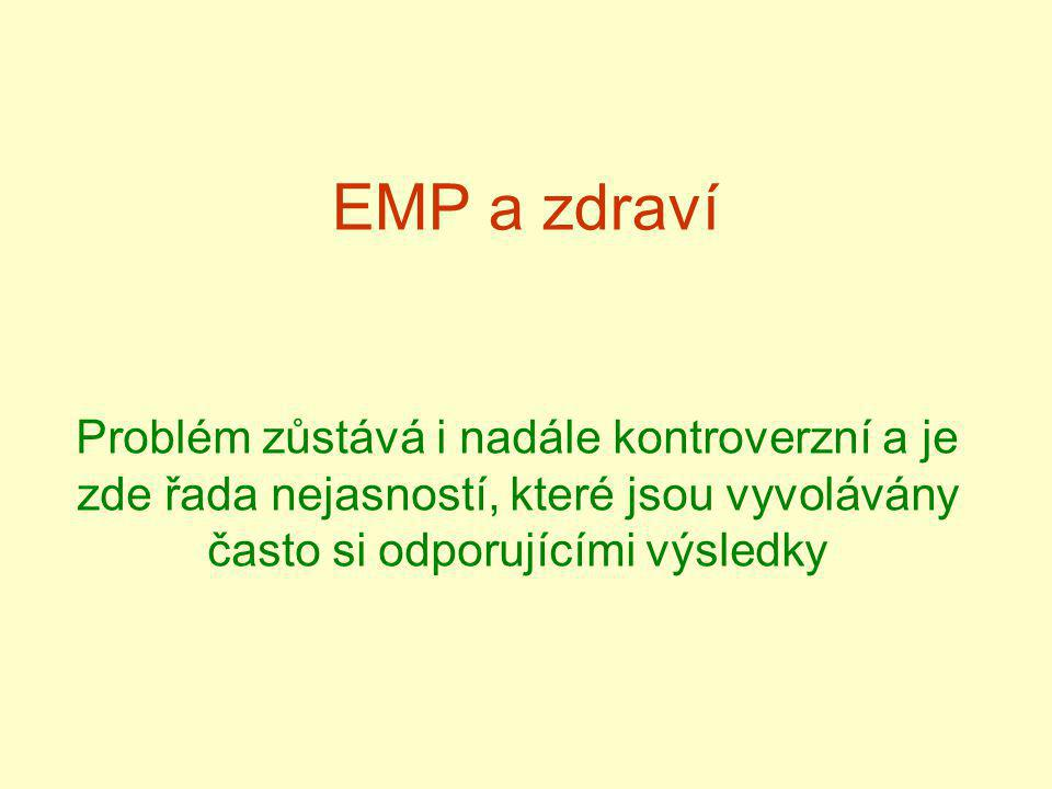 EMP a zdraví Problém zůstává i nadále kontroverzní a je zde řada nejasností, které jsou vyvolávány často si odporujícími výsledky