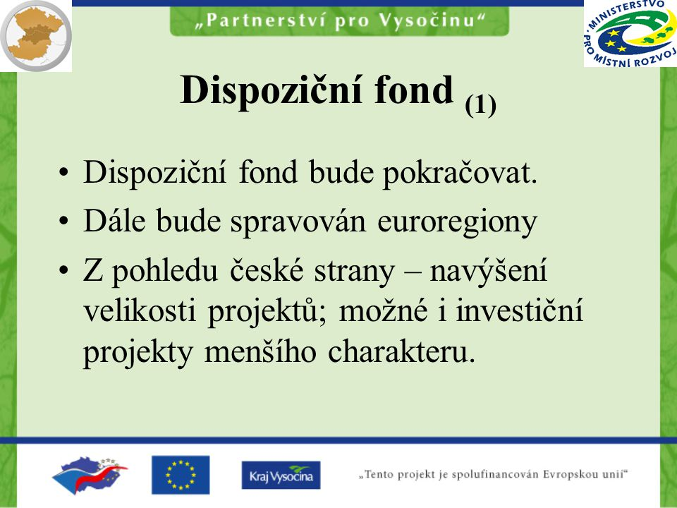 Dispoziční fond (1) Dispoziční fond bude pokračovat.