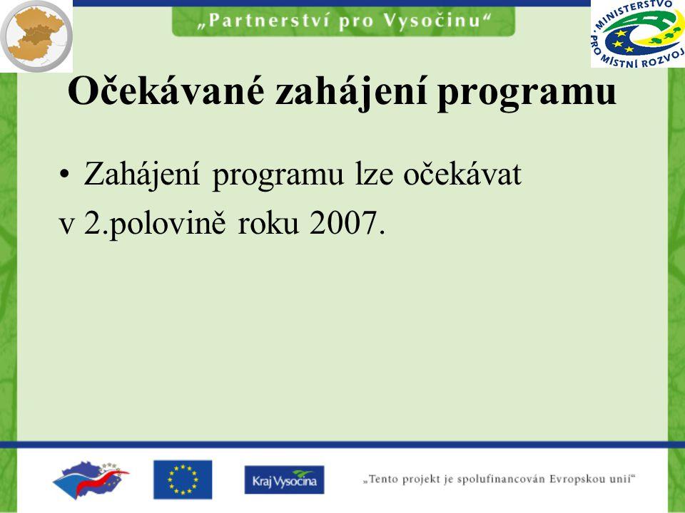 Očekávané zahájení programu Zahájení programu lze očekávat v 2.polovině roku 2007.