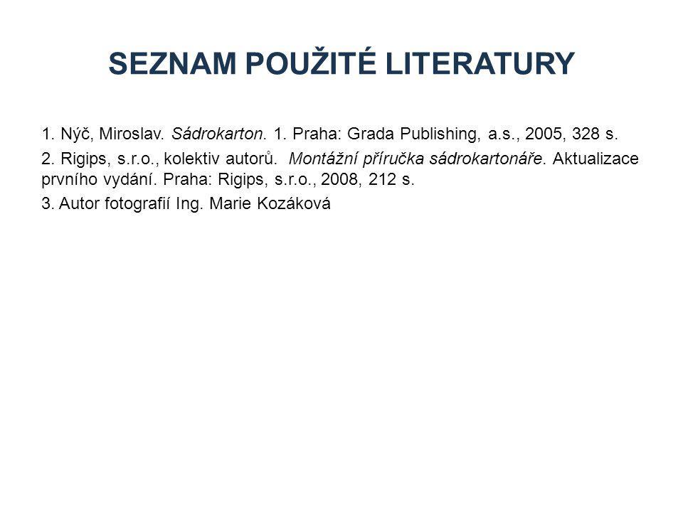 1.Nýč, Miroslav. Sádrokarton. 1. Praha: Grada Publishing, a.s., 2005, 328 s.