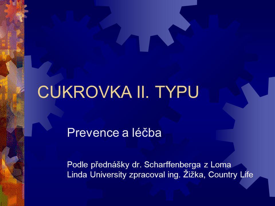 CUKROVKA II.TYPU Prevence a léčba Podle přednášky dr.