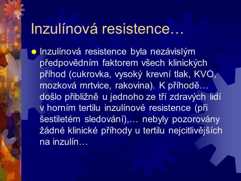Inzulínová resistence…  Spousta inzulínu v krvi, ale inzulínové receptory nefungují, tzn. že inzulín neplní svůj úkol: krevní cukr neklesá.  Vegetar
