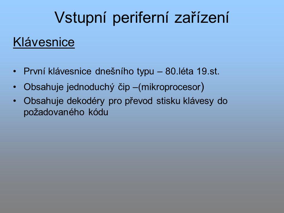 Vstupní periferní zařízení Klávesnice První klávesnice dnešního typu – 80.léta 19.st.