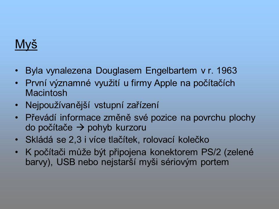 Myš Byla vynalezena Douglasem Engelbartem v r.