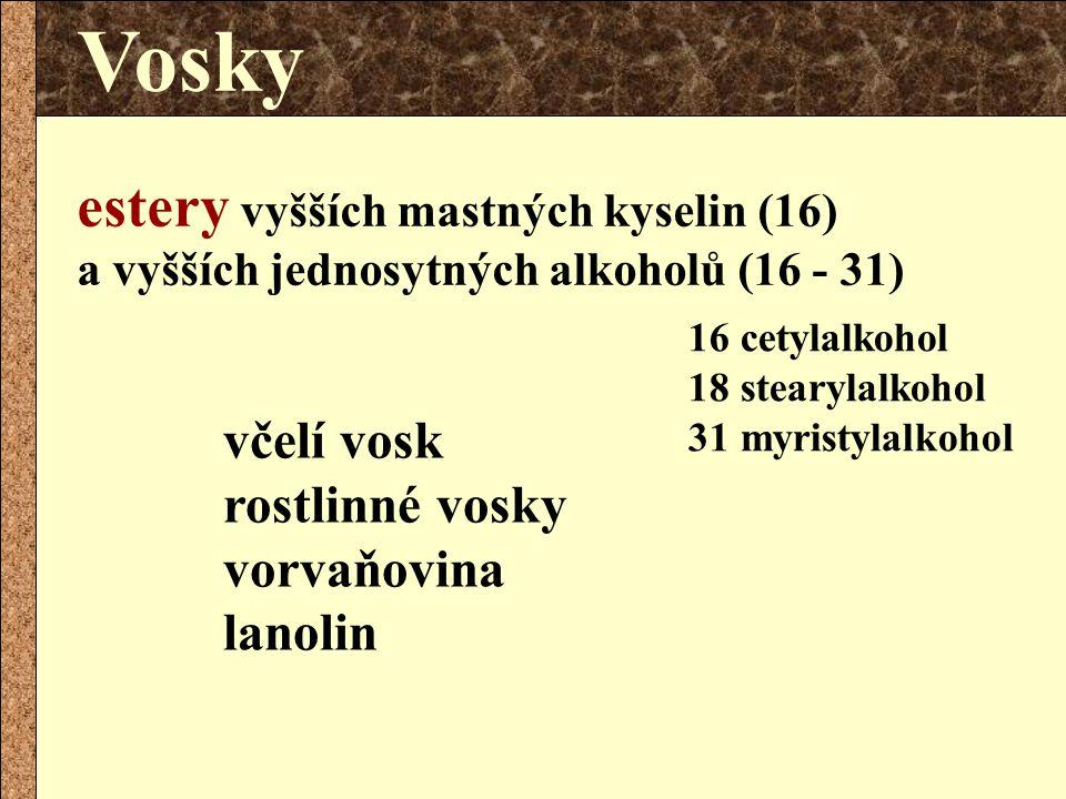 Vosky estery vyšších mastných kyselin (16) a vyšších jednosytných alkoholů (16 - 31) včelí vosk rostlinné vosky vorvaňovina lanolin 16 cetylalkohol 18