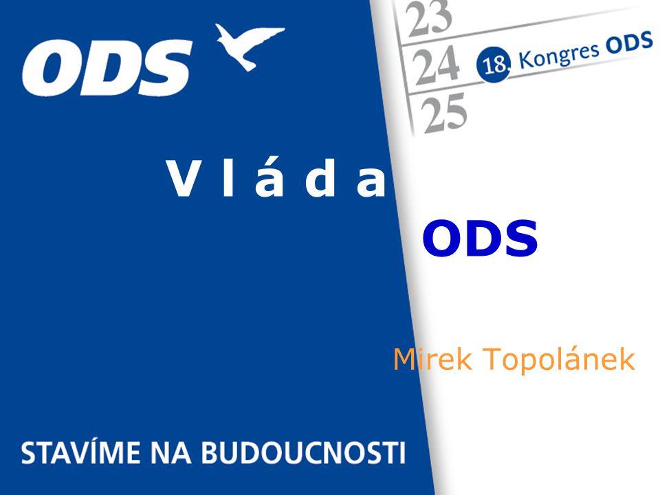 Mirek Topolánek V l á d a ODS