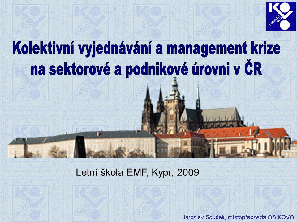Obsah: A. Politická a ekonomická situace v ČR, dopady krize B. Dopady krize na KV