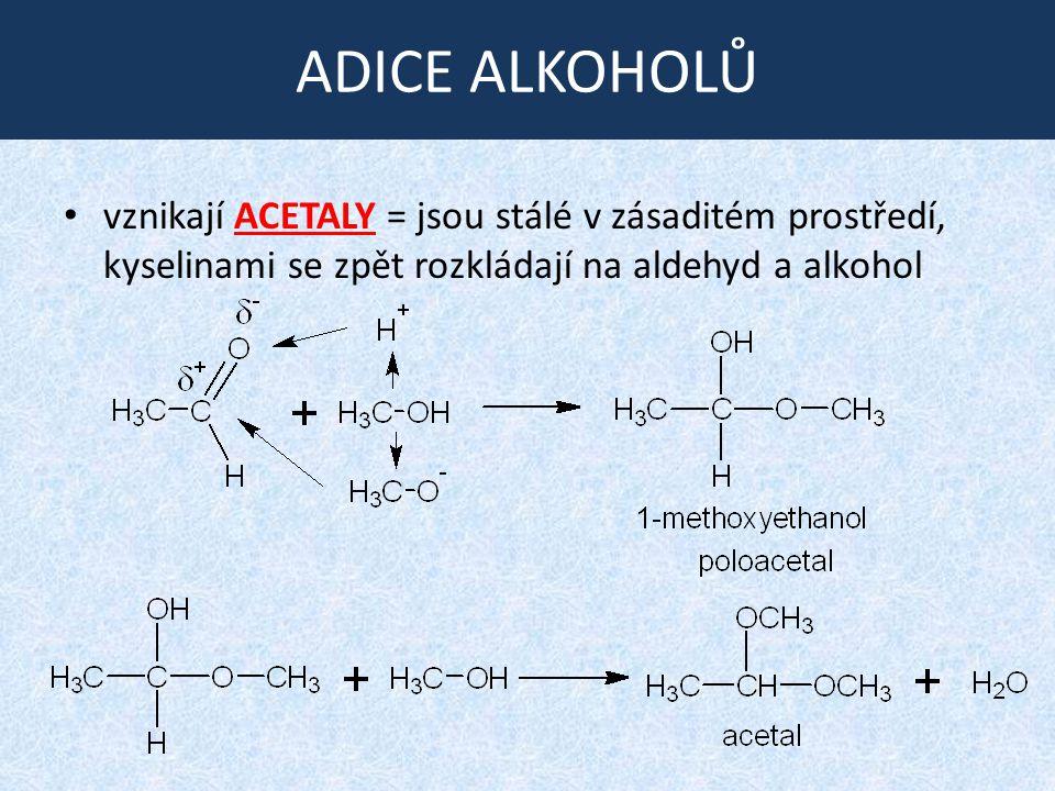 ALDOLIZACE (aldolová kondenzace) reakce dvou molekul aldehydů za vzniku 3-hydroxyaldehydů (aldolů) vodíky, které se nachází na uhlíku vedle karbonylové skupiny, jsou mírně kyselé a působením zásad se mohou odštěpit - vzniklý nukleofil se může adovat na karbonylovou skupinu další molekuly