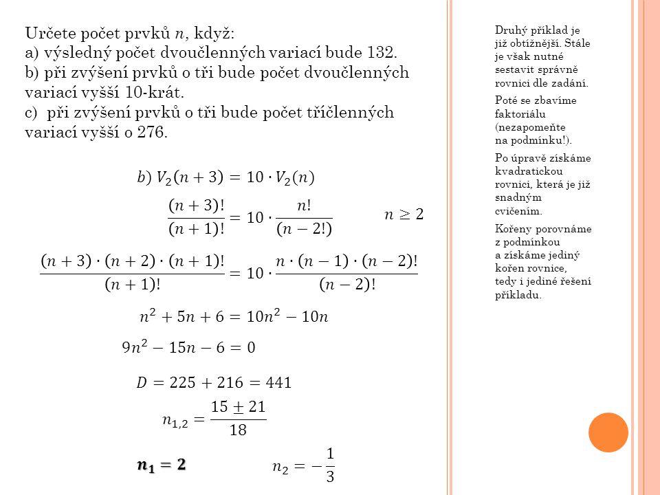 Druhý příklad je již obtížnější. Stále je však nutné sestavit správně rovnici dle zadání.