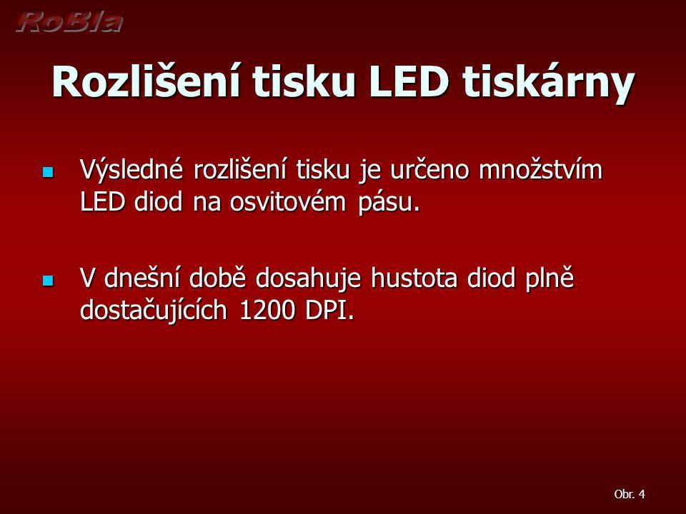 Rozlišení tisku LED tiskárny Výsledné rozlišení tisku je určeno množstvím LED diod na osvitovém pásu. Výsledné rozlišení tisku je určeno množstvím LED