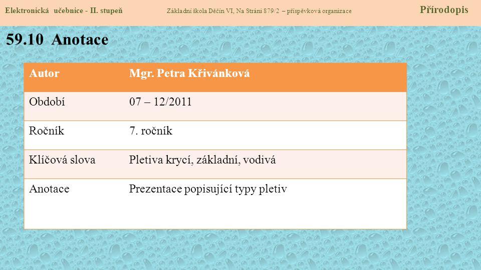 AutorMgr.Petra Křivánková Období07 – 12/2011 Ročník7.