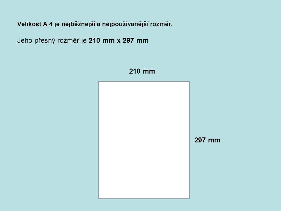 Řada C jsou obálky Obálky musí být větší, aby se do nich dobře zasunul formát papíru.
