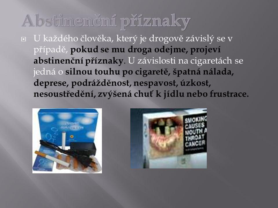 Psychická závislost  Psychická závislost je jakousi první částí závislosti. Vzniká u kuřáka v době, kdy se s cigaretou sžil. Kuřák má tuto závislost