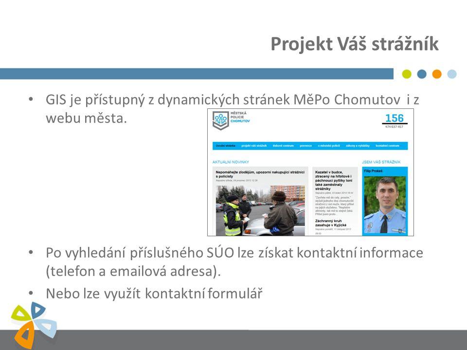 Projekt Váš strážník GIS je přístupný z dynamických stránek MěPo Chomutov i z webu města.