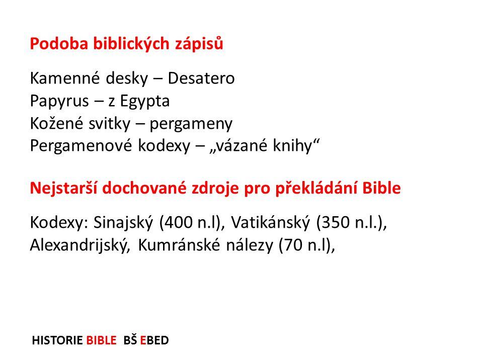 """HISTORIE BIBLE BŠ EBED Kamenné desky – Desatero Papyrus – z Egypta Kožené svitky – pergameny Pergamenové kodexy – """"vázané knihy"""" Podoba biblických záp"""