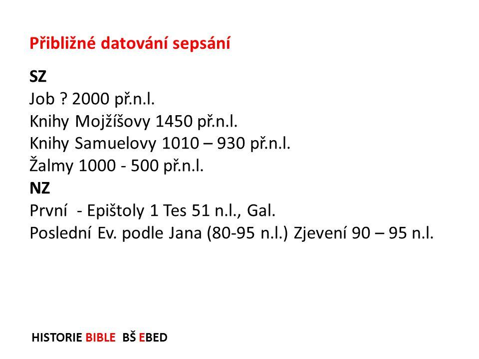 HISTORIE BIBLE BŠ EBED Bible kralická revidovaná - revize Kralické Bible (převedení KB do dnešní češtiny a oprava podle jazyků originálu).