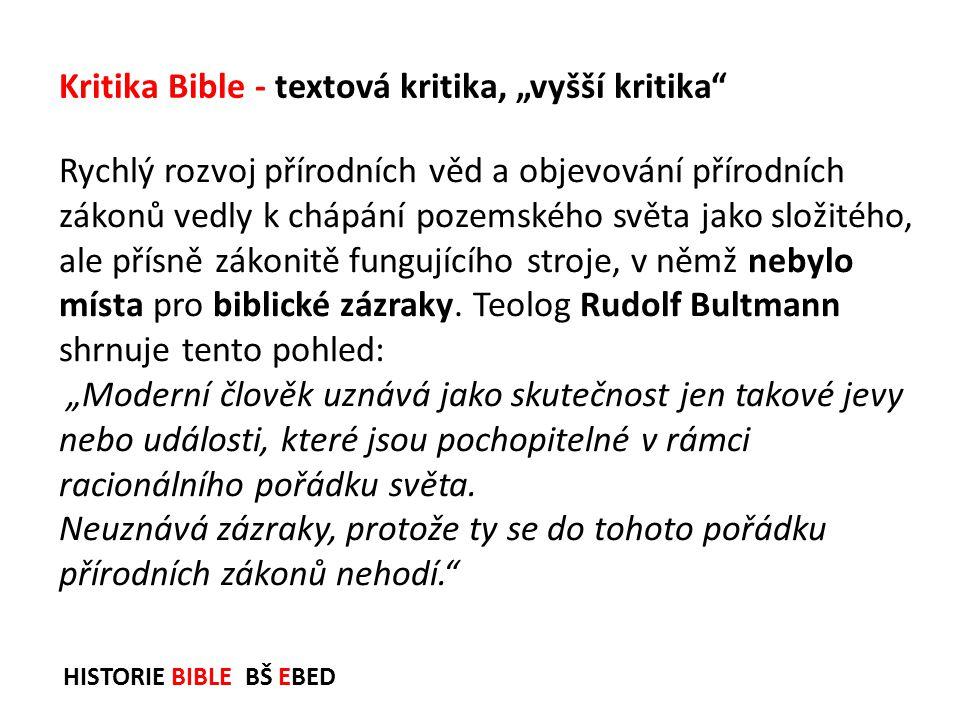 HISTORIE BIBLE BŠ EBED Rychlý rozvoj přírodních věd a objevování přírodních zákonů vedly k chápání pozemského světa jako složitého, ale přísně zákonit