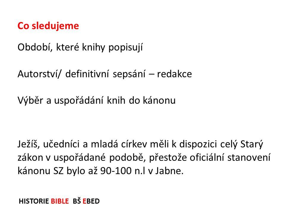 HISTORIE BIBLE BŠ EBED Velmi významným počinem byl překlad Písma do staroslověnského jazyka sv.