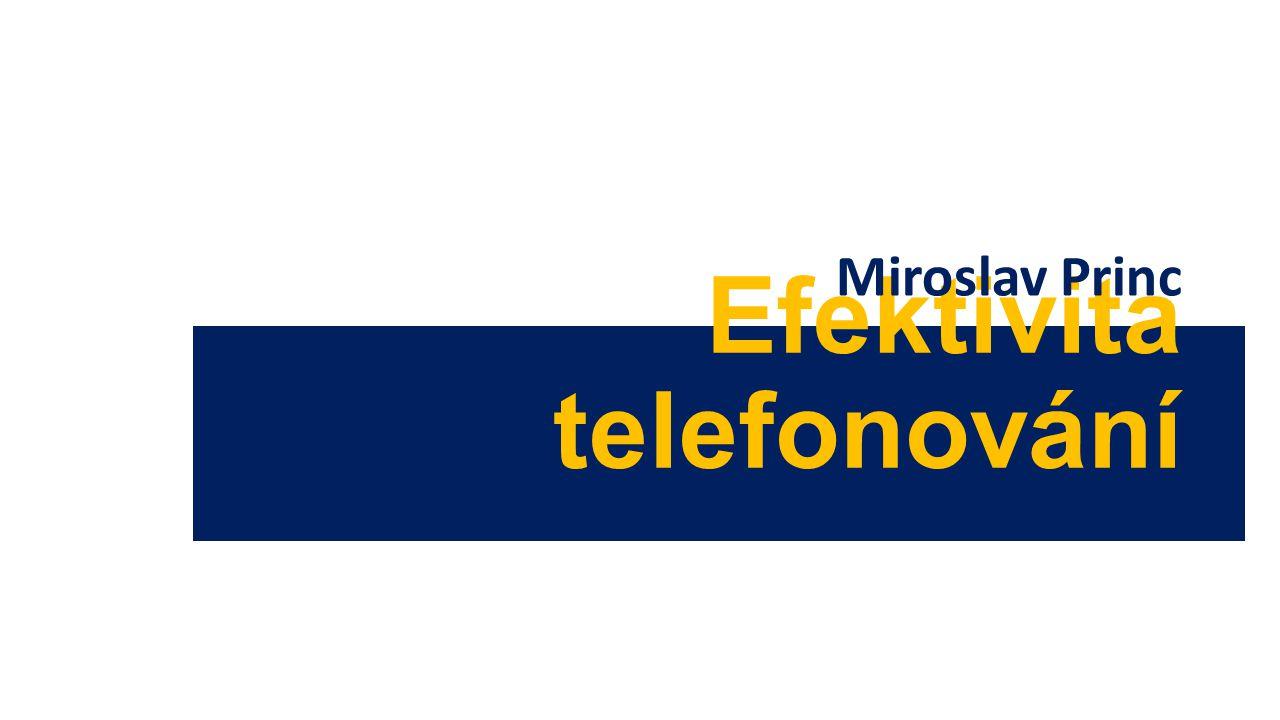 Efektivita telefonování Miroslav Princ