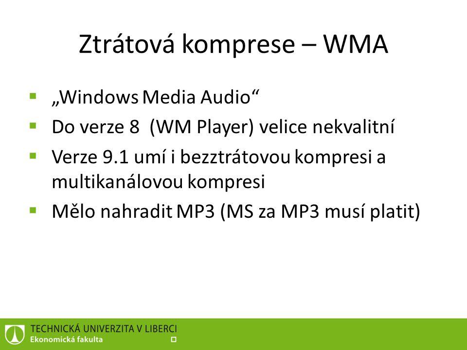 Ztrátová komprese – Vorbis, AAC  Vorbis  Svobodný, open source  Původně náhrada za MP3  Kvalita jako WMA, i vícekanálový zvuk  AAC  Následovník MP3  Patentován skupinou MPEG  Obrovský rozsah bitrate  Pokročilý kodek