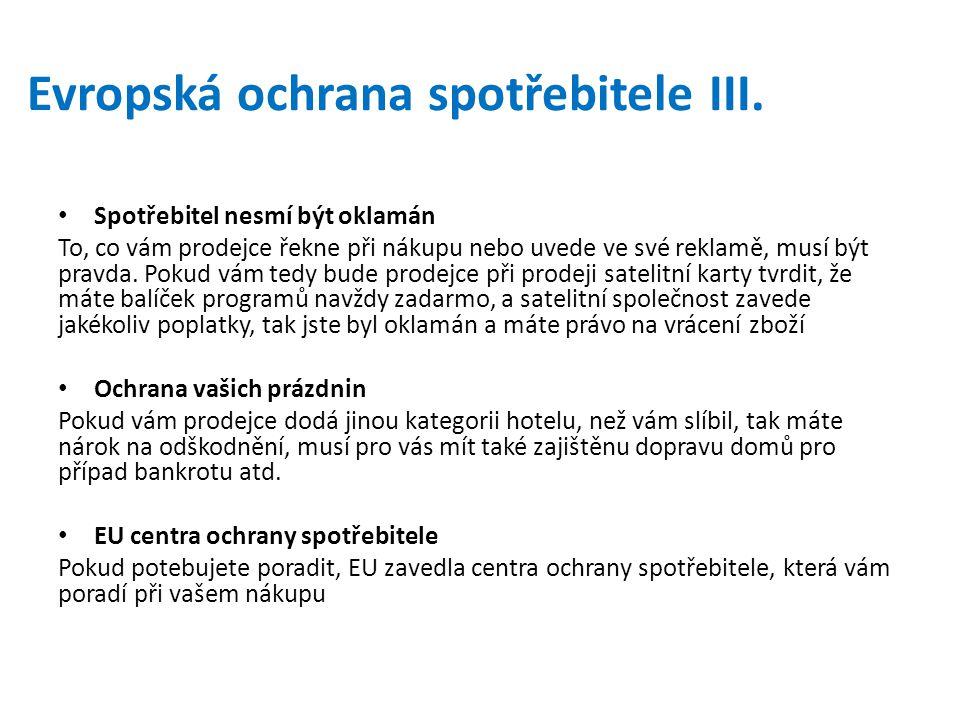 Evropská ochrana spotřebitele III.