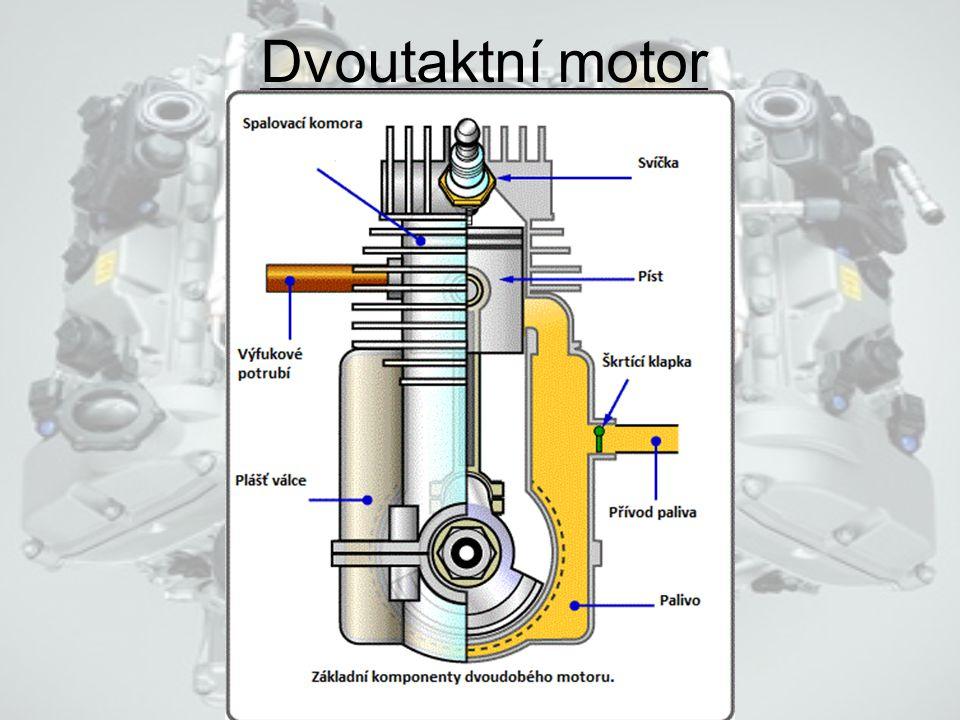 Dvoutaktní motor. Motor je jednodušší, často má pouze dva ventily na válec. Dříve se používal v automobilech (Trabant, Wartburg) dnes se výjimečně vys