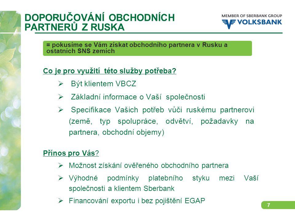 7 DOPORUČOVÁNÍ OBCHODNÍCH PARTNERŮ Z RUSKA Co je pro využití této služby potřeba.