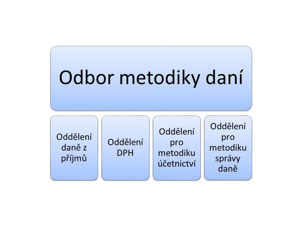 Odbor metodiky daní Oddělení daně z příjmů Oddělení DPH Oddělení pro metodiku účetnictví Oddělení pro metodiku správy daně