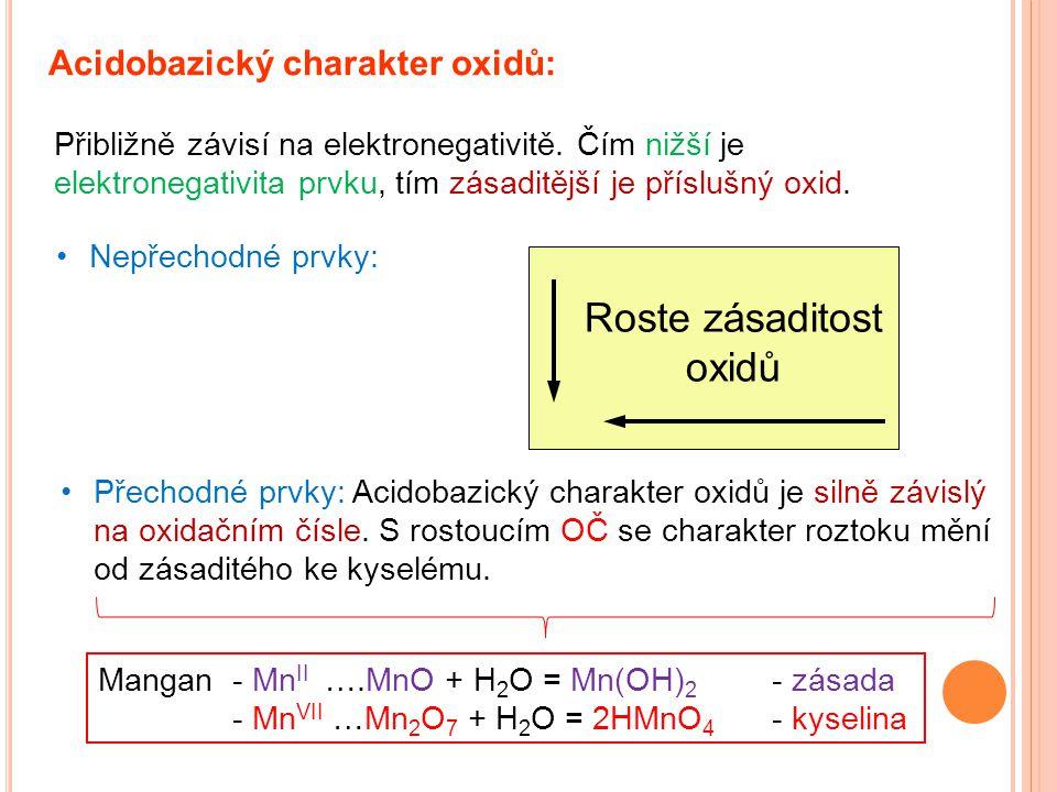 Acidobazický charakter oxidů: Přibližně závisí na elektronegativitě. Čím nižší je elektronegativita prvku, tím zásaditější je příslušný oxid. Nepřecho