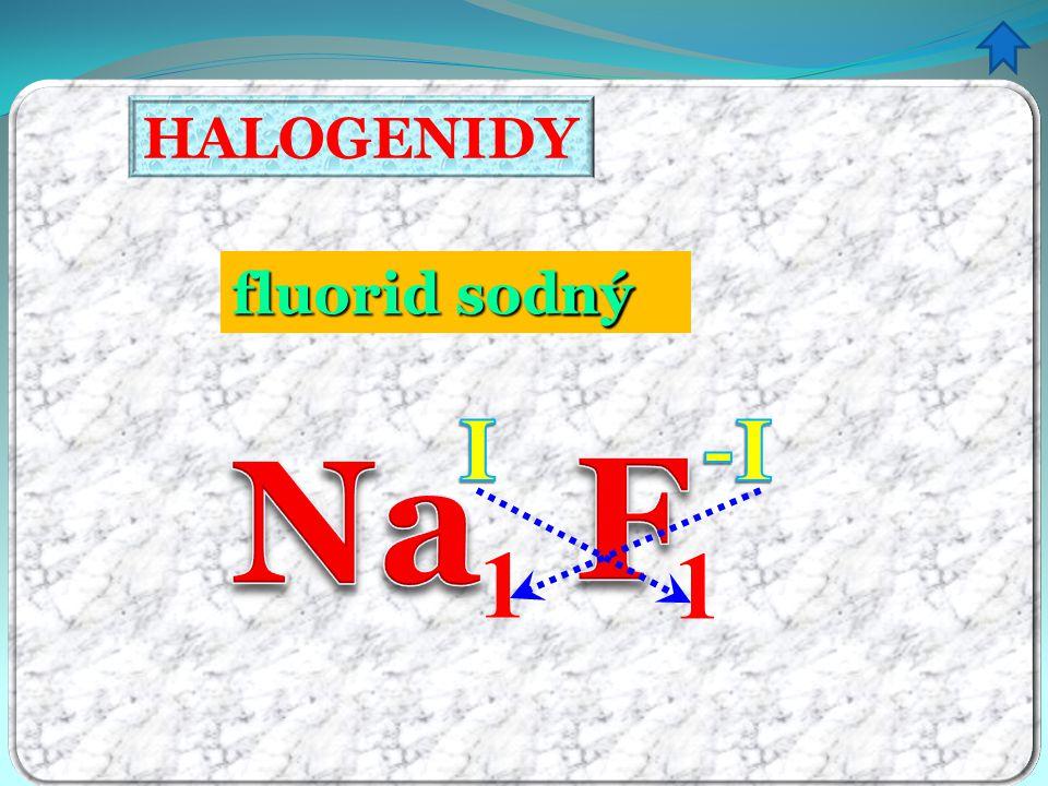 HALOGENIDY fluorid sodný ný 1 1