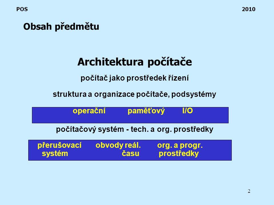 2 Architektura počítače počítač jako prostředek řízení struktura a organizace počítače, podsystémy operačnípaměťovýI/O počítačový systém - tech.