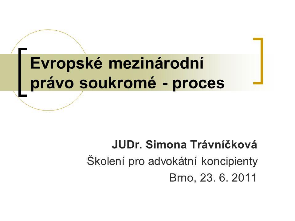 JUDr.Simona Trávníčková Školení pro advokátní koncipienty Brno, 23.