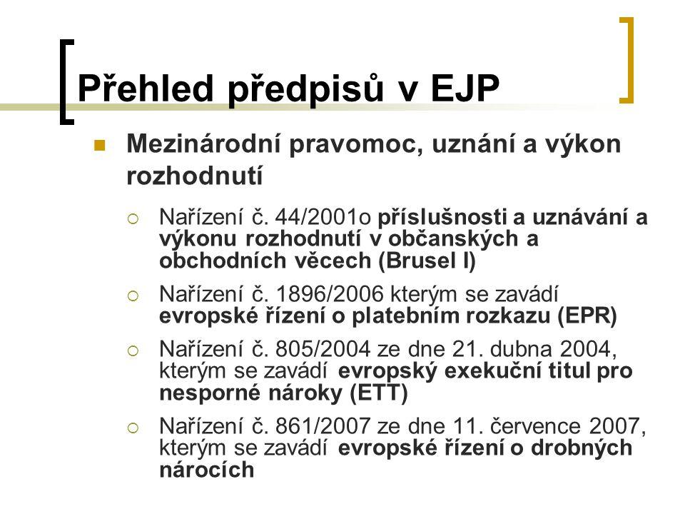 Přehled předpisů v EJP Mezinárodní pravomoc, uznání a výkon rozhodnutí  Nařízení č.