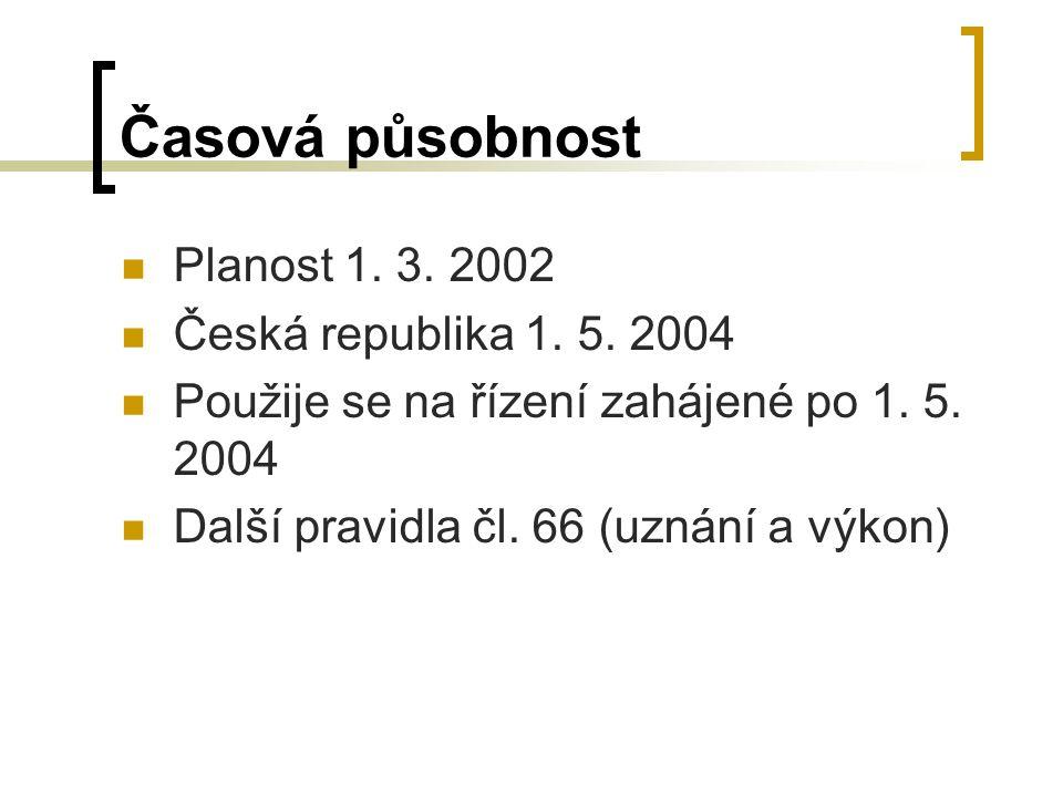 Časová působnost Planost 1.3. 2002 Česká republika 1.