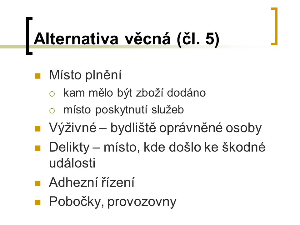Alternativa věcná (čl.