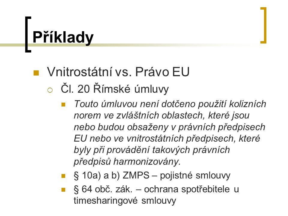 Příklady Vnitrostátní vs.Právo EU  Čl.