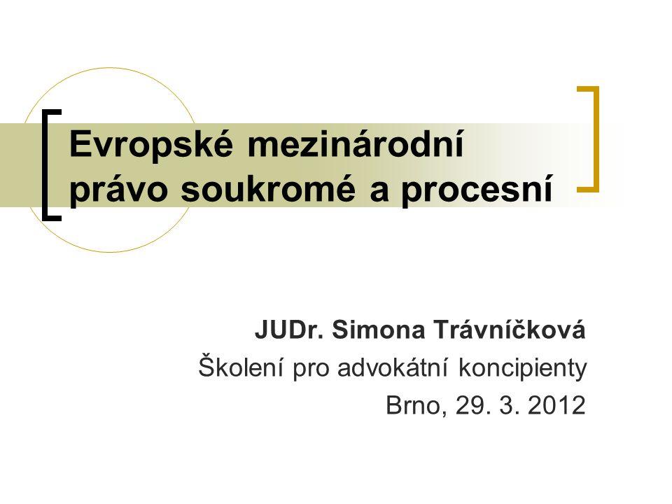 JUDr.Simona Trávníčková Školení pro advokátní koncipienty Brno, 29.