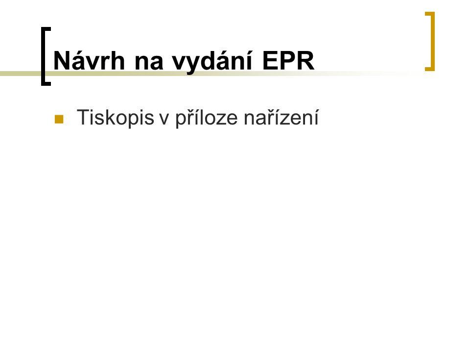 Návrh na vydání EPR Tiskopis v příloze nařízení