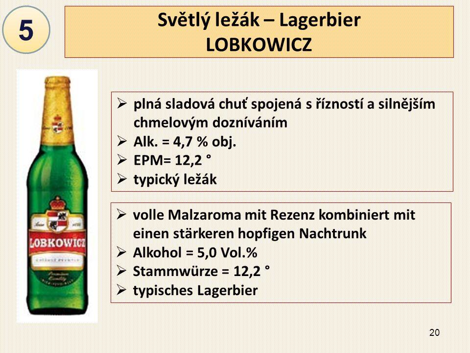 20 Světlý ležák – Lagerbier LOBKOWICZ  plná sladová chuť spojená s řízností a silnějším chmelovým dozníváním  Alk.