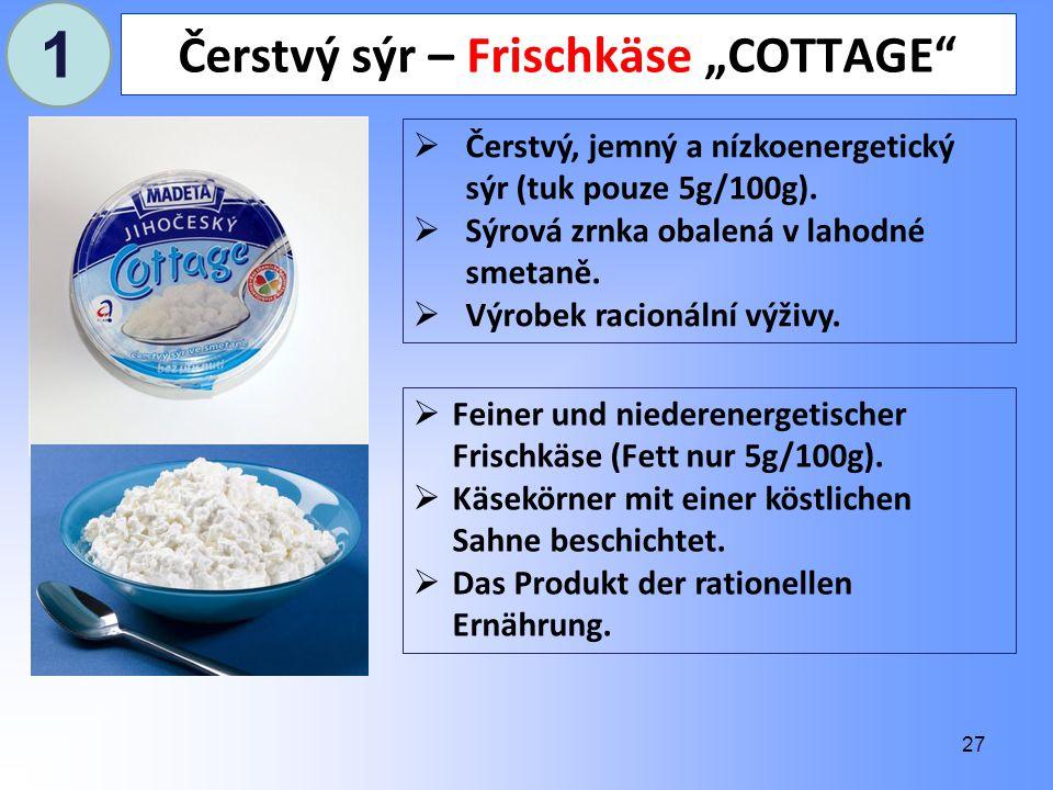 """27 Čerstvý sýr – Frischkäse """"COTTAGE  Čerstvý, jemný a nízkoenergetický sýr (tuk pouze 5g/100g)."""