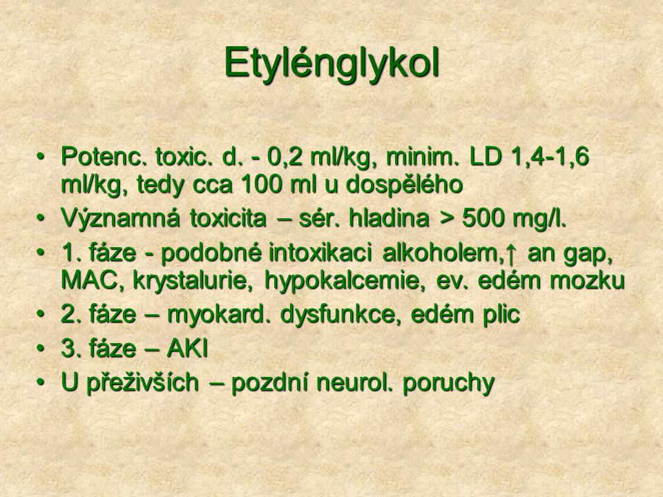Etylénglykol Potenc.toxic. d. - 0,2 ml/kg, minim.