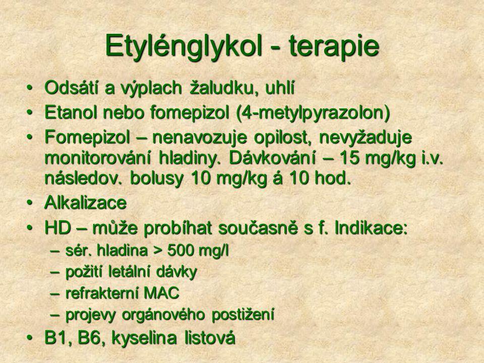 Etylénglykol - terapie Odsátí a výplach žaludku, uhlíOdsátí a výplach žaludku, uhlí Etanol nebo fomepizol (4-metylpyrazolon)Etanol nebo fomepizol (4-metylpyrazolon) Fomepizol – nenavozuje opilost, nevyžaduje monitorování hladiny.
