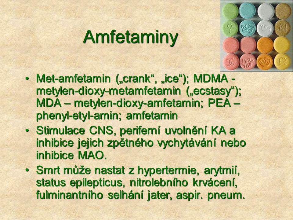 """Amfetaminy Met-amfetamin (""""crank , """"ice ); MDMA - metylen-dioxy-metamfetamin (""""ecstasy ); MDA – metylen-dioxy-amfetamin; PEA – phenyl-etyl-amin; amfetaminMet-amfetamin (""""crank , """"ice ); MDMA - metylen-dioxy-metamfetamin (""""ecstasy ); MDA – metylen-dioxy-amfetamin; PEA – phenyl-etyl-amin; amfetamin Stimulace CNS, periferní uvolnění KA a inhibice jejich zpětného vychytávání nebo inhibice MAO.Stimulace CNS, periferní uvolnění KA a inhibice jejich zpětného vychytávání nebo inhibice MAO."""