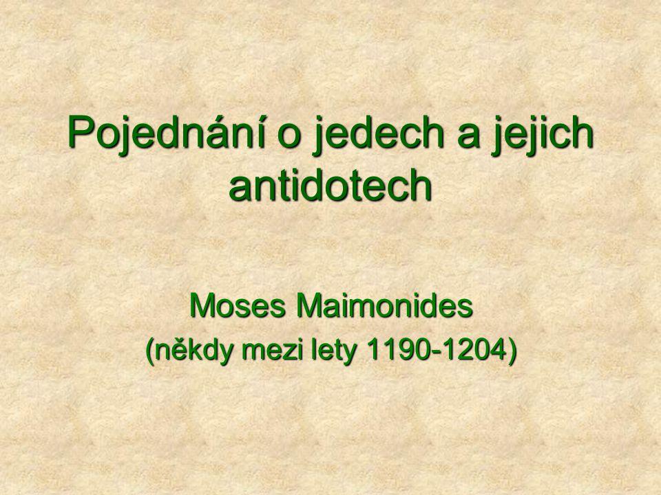 Pojednání o jedech a jejich antidotech Moses Maimonides (někdy mezi lety 1190-1204)