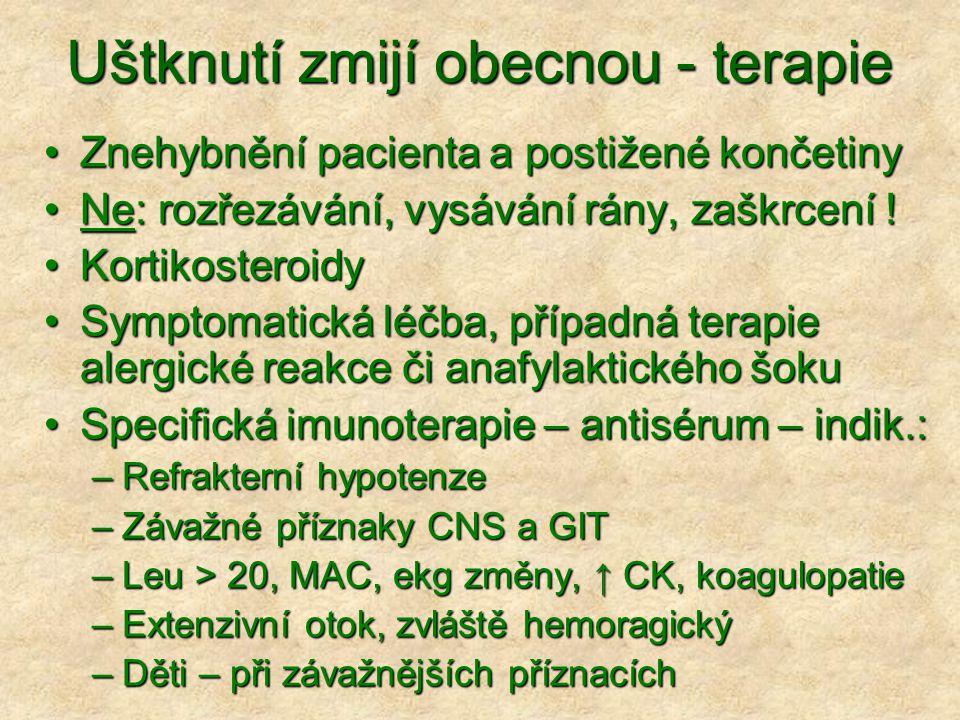 Uštknutí zmijí obecnou - terapie Znehybnění pacienta a postižené končetinyZnehybnění pacienta a postižené končetiny Ne: rozřezávání, vysávání rány, zaškrcení !Ne: rozřezávání, vysávání rány, zaškrcení .